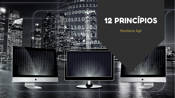 Os 12 princípios do Manifesto Ágil